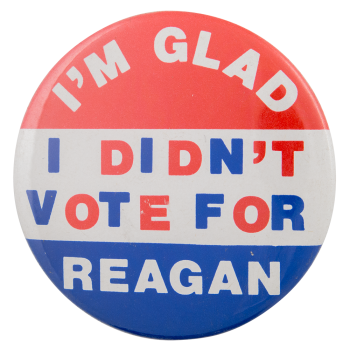 I Didn't Vote for Reagan Political Button Museum