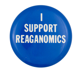 I Support Reaganomics Political Button Museum