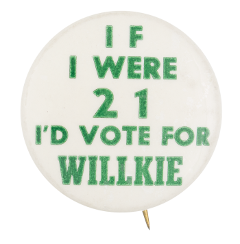 I'd Vote for Willkie Political Button Museum