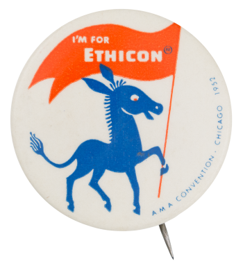 I'm for Ethicon Donkey Political Button Museum