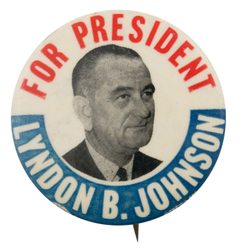 Lyndon B. Johnson for President Political Button Museum