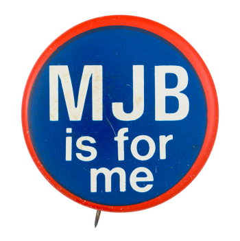 MJB is for Me Political Button Museum