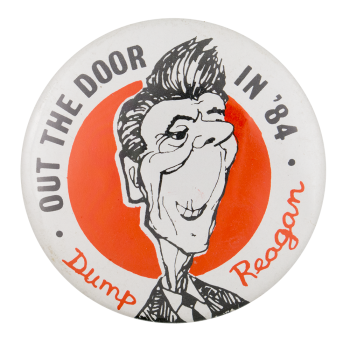 Out the Door in '84 Political Button Museum