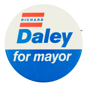 Richard Daley for Mayor Political Button Museum