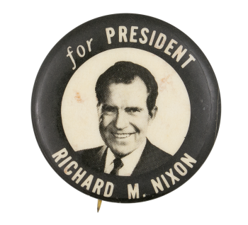 Richard M. Nixon for President Black and White Political Button Museum