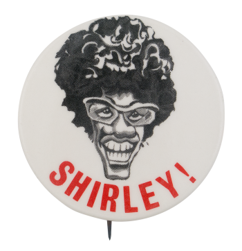 Shirley Chisholm Political Button Museum