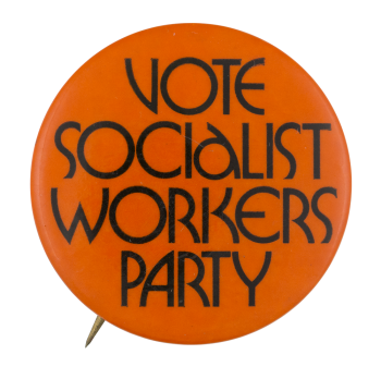 Socialist Workers Party Cause Button Museum