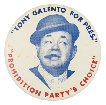 Tony Galento for Pres Entertainment Button Museum