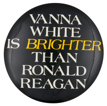 Vanna White is Brighter Political Button Museum
