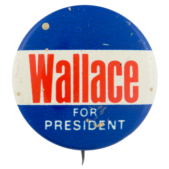 Wallace for President Political Button Museum