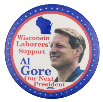 Wisconsin Laborers' Support Al Gore Political Button Museum