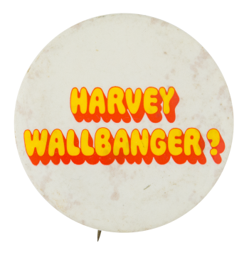 Harvey Wallbanger Social Lubricators Button Museum