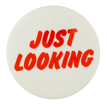 Just Looking Social Lubricators Button Museum