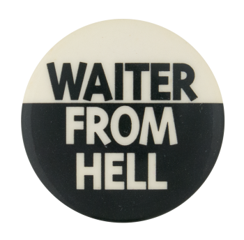 Waiter From Hell Social Lubricators Button Museum