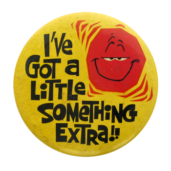 Got a Little Something Extra Social Lubricators button museum