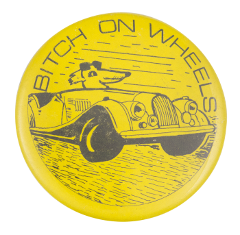 Bitch On Wheels Social Lubricators Button Museum