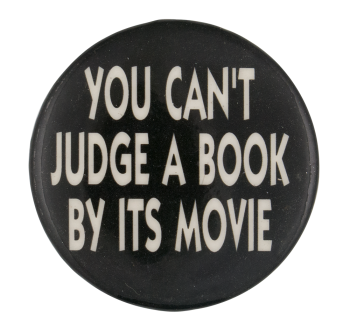 Can't Judge a Book by Its Movie Social Lubricators Button Museum