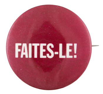 Faites-Le Social Lubricators Button Museum