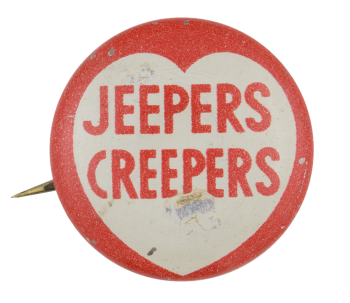 Jeeper Creepers Social Lubricators Button Museum