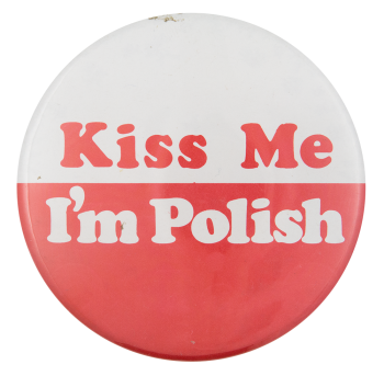 Kiss Me I'm Polish Social Lubricators Button Museum