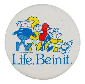 Life Be in It Social Lubricators Button Museum