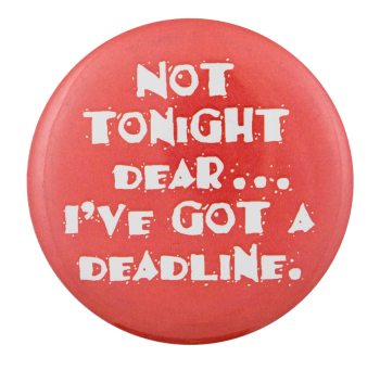 Not Tonight Dear Social Lubricators Button Museum