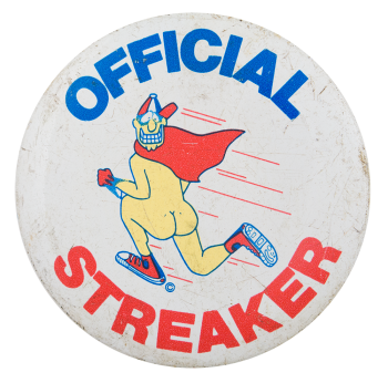 Official Streaker Social Lubricators Button Museum