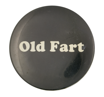 Old Fart Social Lubricators Button Museum