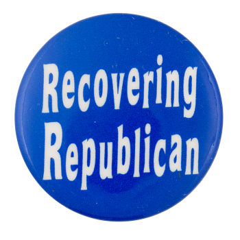 Recovering Republican Social Lubricators Button Museum