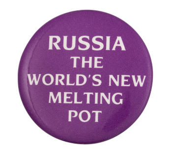 Russia the World's New Melting Pot Social Lubricator Button Museum