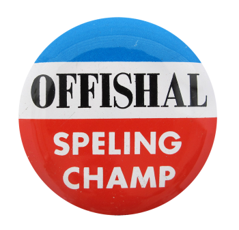 Official Spelling Champ Blue White and Red Social Lubricators Button Museum