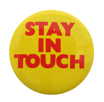 Stay In Touch Social Lubricators Button Museum