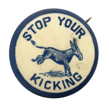 Stop Your Kicking Social Lubricators Button Museum