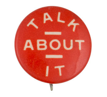 Talk About It Social Lubricator Button Museum