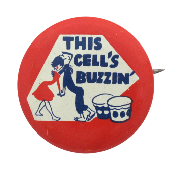 This Cell's Buzzin' Social Lubricators Button Museum