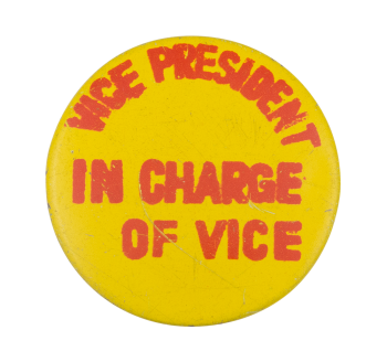 Vice President in Charge Social Lubricators Button Museum