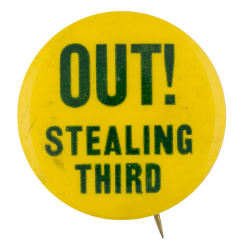 Out Stealing Third Political Button Museum