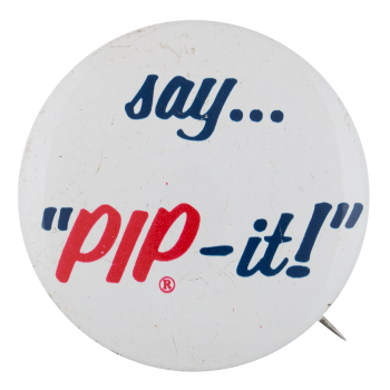 Say Pip-It Advertising Button Museum