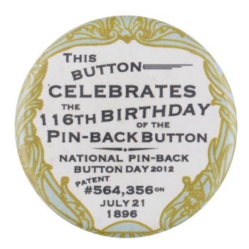 116th Birthday of the Pinback Button Self Referential Button Museum