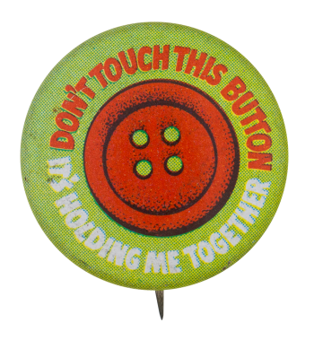 Don't Touch This Button Self Referential Button Museum