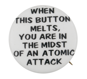 When This Button Melts Self Referential Button Museum