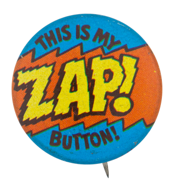 This Is My Zap Button Self Referential Button Museum