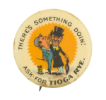 Ask for Tioga Rye Advertising Button Museum