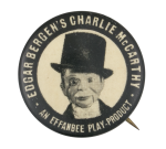 Charlie McCarthy Effanbee Advertising Button Museum