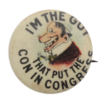 I'm the Guy That Put the Con in Congress Advertising Button Museum