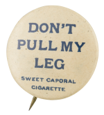 Don't Pull My Leg Advertising Button Museum