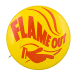 Flame Out Advertising Button Museum