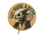 Gee! You're a Bear Advertising Button Museum