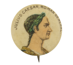 Julius Caesar Roman General Advertising Button Museum