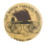 Martin Carriage Works Advertising Button Museum